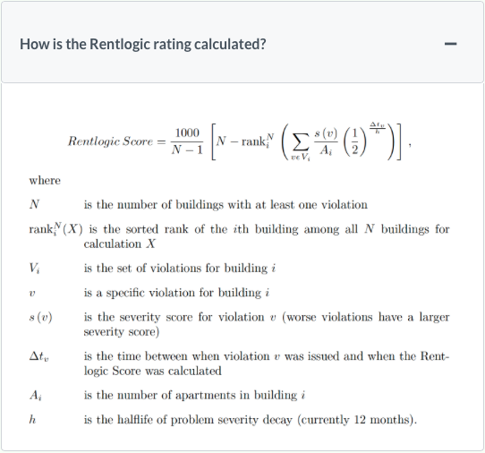 "The Rentlogic website describes how it weighs each of its factors: ""Our methodology was developed by a team of data scientists in collaboration with our steering board which consists of landlords, tenant representatives, public servants and other key stakeholders from the housing sector. It is designed to be accurate, consistent and unbiased."""